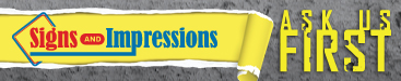 Signs and Impressions logo. Ask us First.